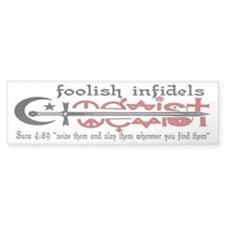 FOOLISH INFIDELS Bumper Sticker