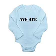Aye aye Long Sleeve Infant Bodysuit