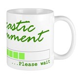 Sarcastic Comment Loading, Please Wait! Mug