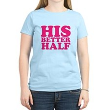 his better half T-Shirt