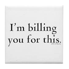Billables - I'm billing you for this -  Tile Coast