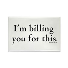 Billables - I'm billing you for this - Rectangle