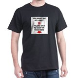 Age Requirement Black T-Shirt