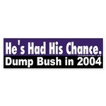 He's Had His Chance Bumper Sticker