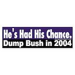 He's Had His Chance Bumper Sticker
