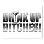 Drink Up Bitches!.png Small Poster