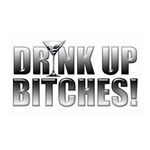 Drink Up Bitches!.png 35x21 Wall Decal