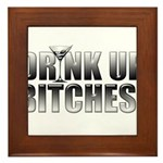 Drink Up Bitches!.png Framed Tile