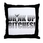 Drink Up Bitches!.png Throw Pillow