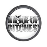 Drink Up Bitches!.png Wall Clock