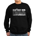 Drink Up Bitches!.png Sweatshirt (dark)