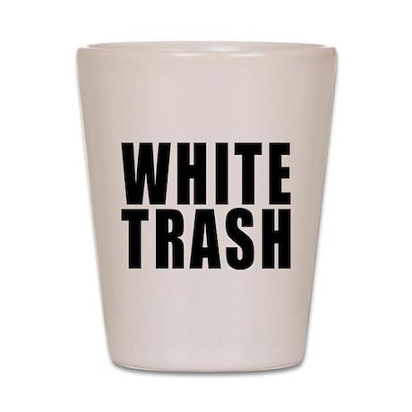 White Trash Shot Glass