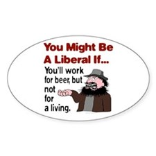 You Might Be A Liberal If You Oval Decal