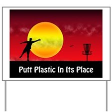 Putt Plastic In Its Place Yard Sign