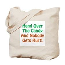 Hand Over The Candy... Tote Bag
