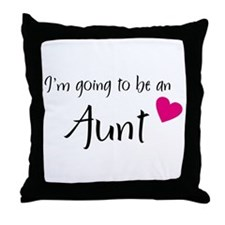 I'm going to be an Aunt! Throw Pillow
