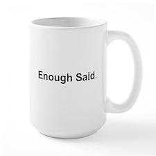 I'm Right / Enough Said #2 Mug