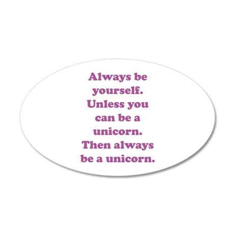 Then always be a unicorn 38.5 x 24.5 Oval Wall Pee