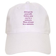 Then always be a unicorn Baseball Cap