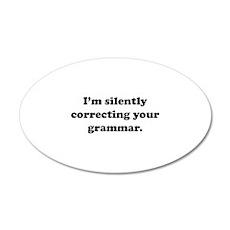 I'm Silently Correcting Your Grammar 38.5 x 24.5 O