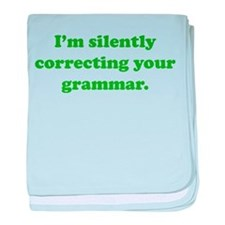 I'm Silently Correcting Your Grammar baby blanket
