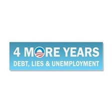 4 More Years Debt, Lies and Unemployment Car Magne