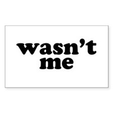 Was Not Me Rectangle Decal