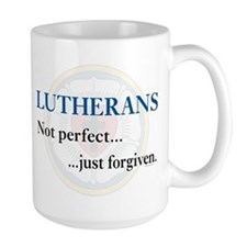 Lutherans Not Perfect Just Forgiven Mug