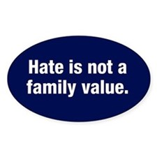 Hate is not a family value Stickers