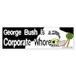 George Bush, Corporate... Bumper Sticker