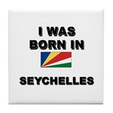 I Was Born In Seychelles Tile Coaster