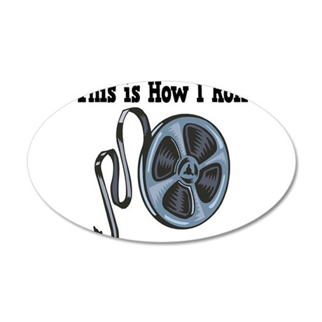 How I Roll Movie Film Tape.png 35x21 Oval Wall Dec