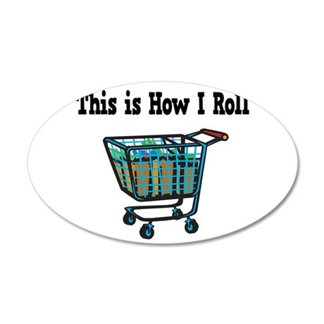 How I Roll Shopping Cart.png 20x12 Oval Wall Decal