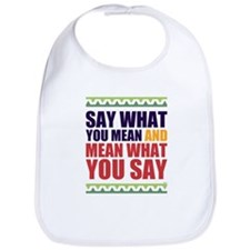 Say What You Mean #1 Bib