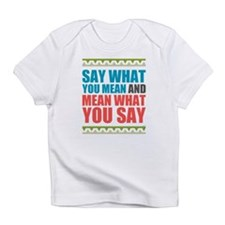 Say What You Mean #3 Infant T-Shirt