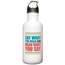 Say What You Mean #3 Water Bottle