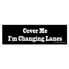 Cover Me Bumper Sticker