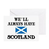 We Will Always Have Scotland Greeting Cards (Packa