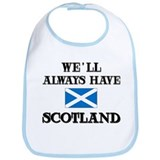 We Will Always Have Scotland Bib