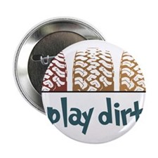"I Play Dirty 2.25"" Button"