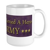 My Daughter Married A Hero: U.S. Army Mug