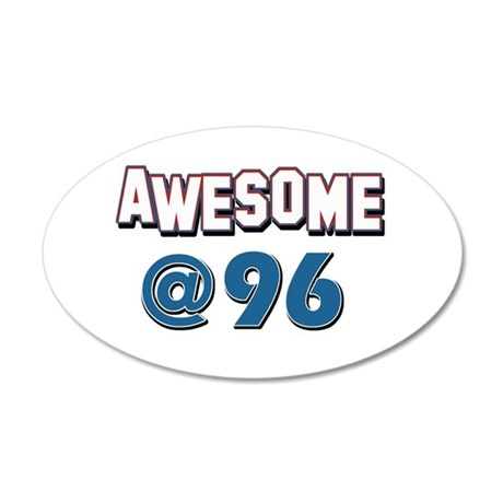 Awesome at 96 20x12 Oval Wall Decal