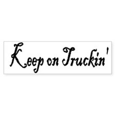 Keep on Truckin' Bumper Bumper Sticker