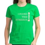 I Found this Humerus Tee