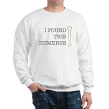 I Found this Humerus Jumper