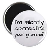 "Silently Correcting Your Grammar 2.25"" Magnet"