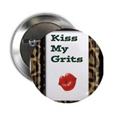 "kiss my grits copy.jpg 2.25"" Button"