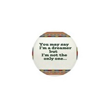 Im a dreamer.jpg Mini Button (100 pack)