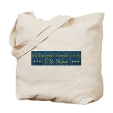 My Daugther Married A Hero Navy Tote Bag