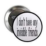 "I Don't Have Any Invisible Friends 2.25"" Butt"